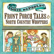 Front Porch Tales and North Country Whoppers Audiobook by Tomie DePaola Narrated by Tomie DePaola