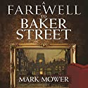 A Farewell to Baker Street Audiobook by Mark Mower Narrated by Alan Weyman