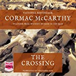 The Crossing: The Border Trilogy Book 2 | Cormac McCarthy