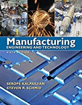 Manufacturing Engineering & Technology (6th Edition)