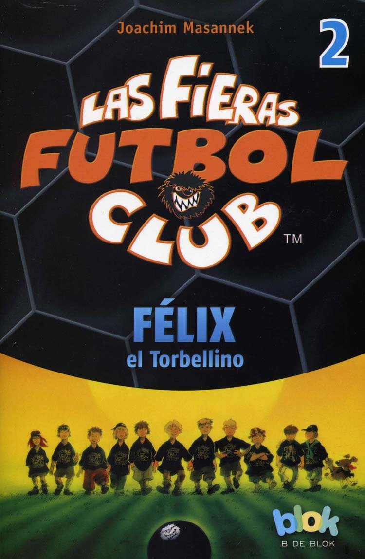 Las fieras del futbol 2 / Diego, The Tornado (Las fieras futbol club / The Wild Soccer Bunch) (Spanish Edition): Joachim Masannek: 9786074804140: ...