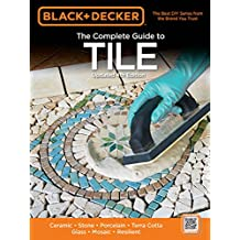 Black & Decker The Complete Guide to Tile, 4th Edition (Black & Decker Complete Guide)