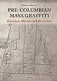 Pre-Columbian Maya Graffiti: Context, Dating and Function