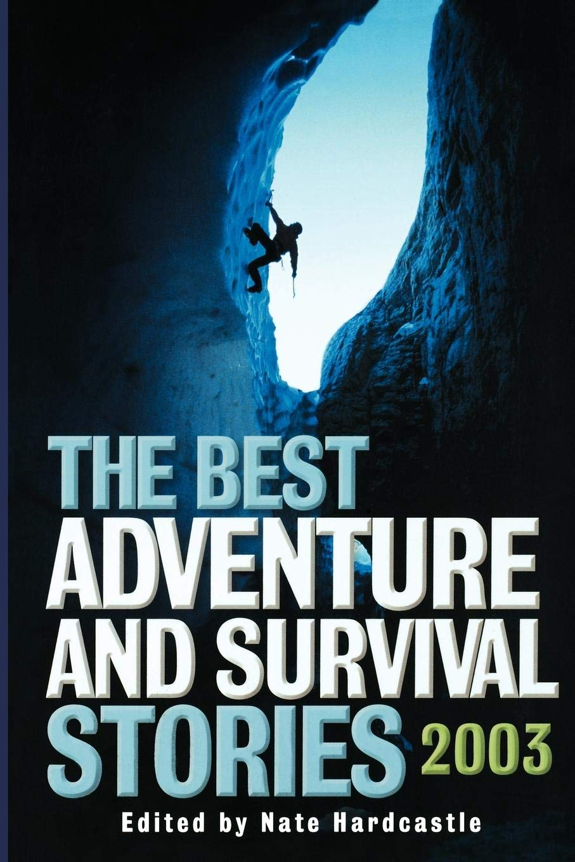 Download The Best Adventure and Survival Stories 2003 (Adrenaline) ebook