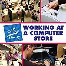 Working at a Computer Store (21st Century Junior Library: Careers)
