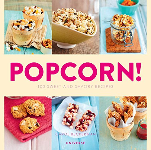 Popcorn!: 100 Recipes