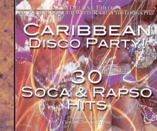 Caribbean Soca & Rapso Party: Gold Collection
