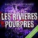Les rivières pourpres | Livre audio Auteur(s) : Jean-Christophe Grangé Narrateur(s) : José Heuzé