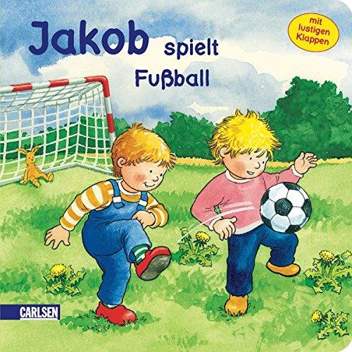 Jakob spielt Fußball (Kleiner Jakob)