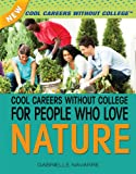 Cool Careers Without College for People Who Love Nature, Gabrielle Navarre, 1477718214