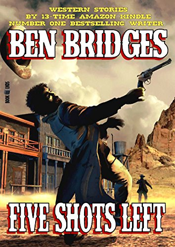 Five Shots Left (A Ben Bridges Western)