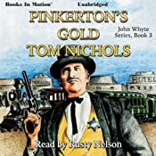 Pinkerton's Gold: John Whyte Series, Book 3 | Tom Nichols