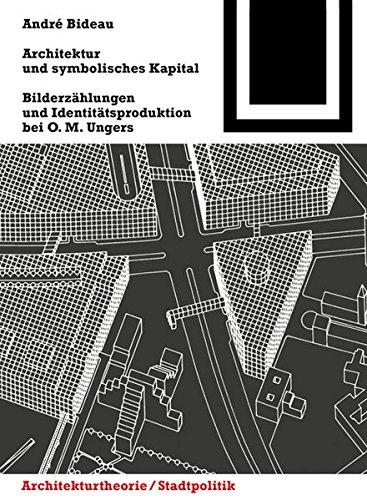 Descargar Libro Architektur Und Symb.kapital: Bilderzählungen Und Identitätsproduktion Bei O. M. Ungers André Bideau