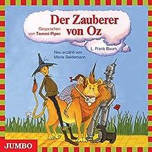 Der Zauberer von Oz (Moderne Klassiker als HörAbenteuer) Hörbuch von L. Frank Baum, Maria Seidemann Gesprochen von: Tommi Piper