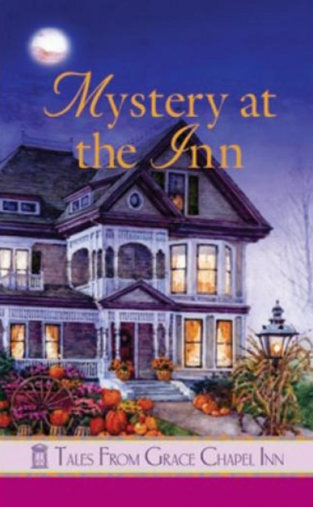 Mystery at the Inn (Tales from Grace Chapel Inn) ebook