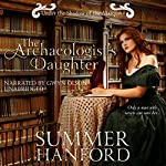 The Archaeologist's Daughter: Regency Rendezvous, Book 3 | Summer Hanford
