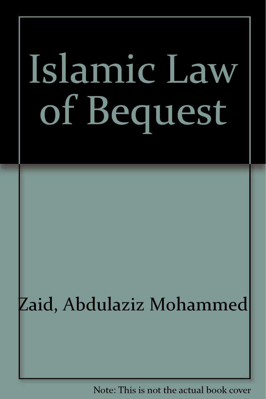 Islamic Law of Bequest Abdulaziz Mohammed Zaid Aziz Al Azmeh