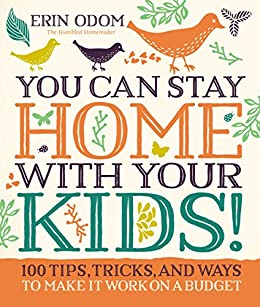 You can stay home with your kids 100 tips tricks and ways to you can stay home with your kids 100 tips tricks and ways fandeluxe Image collections
