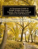 img - for A Classroom Guide to Ralph Waldo Emerson: Nature, The Divinity School Address & Self-Reliance (Craig's Notes Classroom Guides) (Volume 3) book / textbook / text book