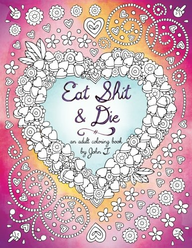 Eat Shit Die coloring asshats product image