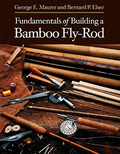 Fundamentals of Building a Bamboo Fly-Rod