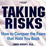 Taking Risks: How to Conquer the Fears That Hold You Back | David Viscott
