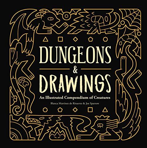 Dungeons and Drawings: An Illustrated Compendium of Creatures por MartA-nez de Rituerto, Blanca,Joe Sparrow