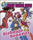 Bishoujo Beauties: Christopher Hart's Draw Manga Now!, Christopher Hart, 0385346034