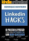 Linkedin HACKS: O passo a passo para seu Networking ser bem-sucedido