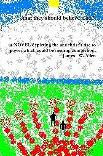 . . .that they should believe a lie. [Allen, James W.] (Tapa Blanda)
