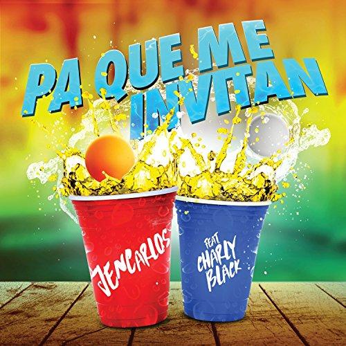 Pa Que Me Invitan (Spanglish Version) [feat. Charly Black]