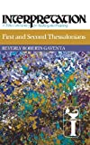 First and Second Thessalonians (Interpretation: A Bible Commentary for Teaching & Preaching)