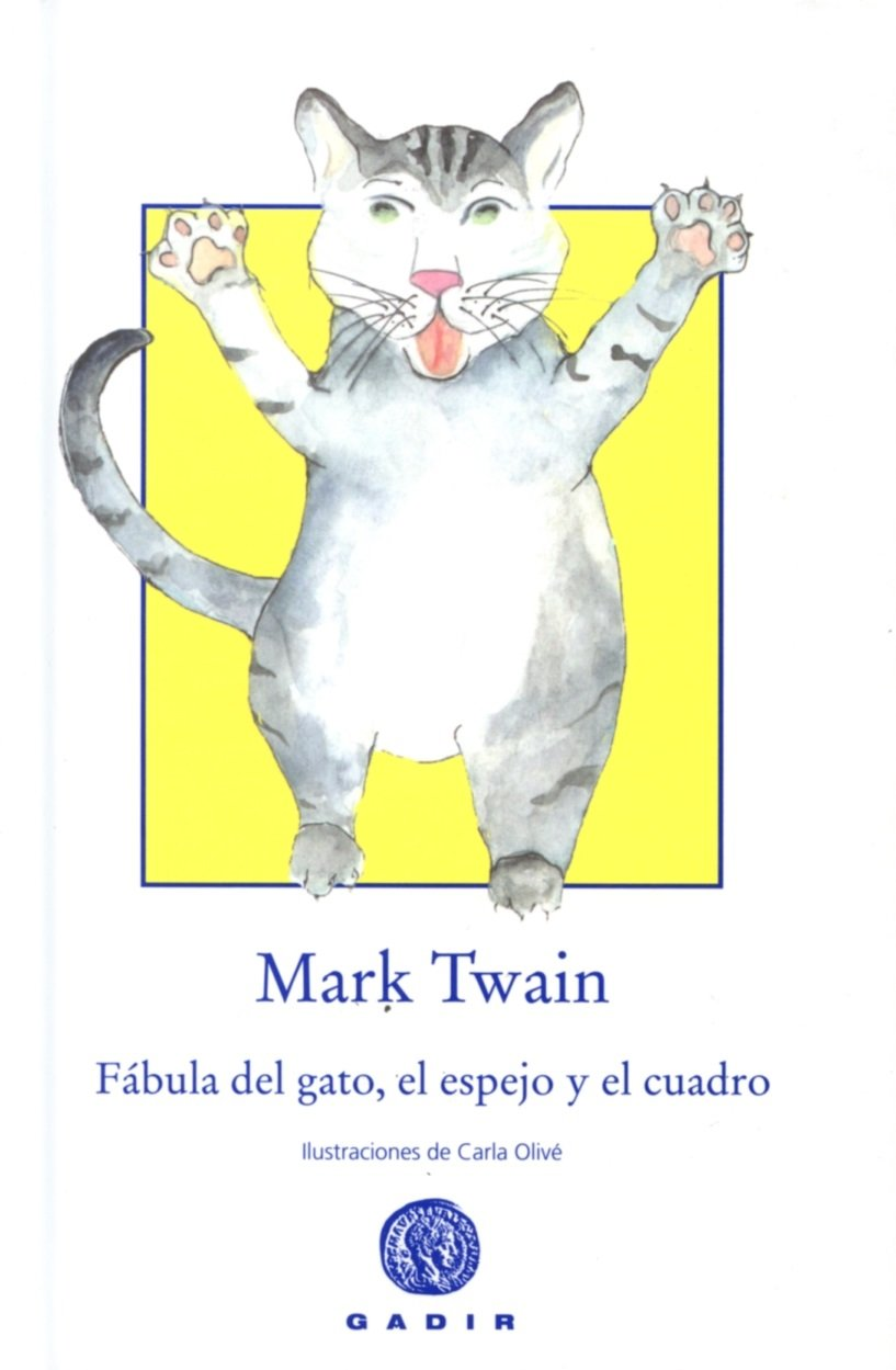 Fábula del gato, el espejo y el cuadro (Spanish) Hardcover – 2013