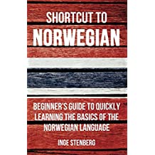 Shortcut to Norwegian: Beginner's Guide to Quickly Learning the Basics of the Norwegian Language