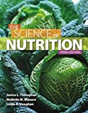 The Science of Nutrition (3rd Edition), Janice Thompson, Melinda Manore, Linda Vaughan, 0321832000