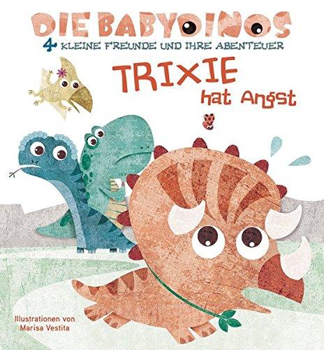 Trixie hat Angst: Die Babydinos