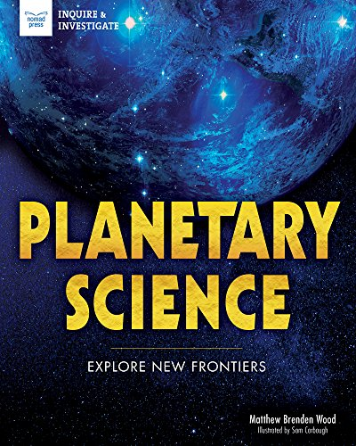Planetary Science: Explore New Frontiers (Inquire & Investigate)