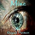 Mine   Regina Puckett