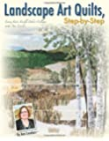 Landscape Art Quilts, Step by Step: Learn Fast, Fusible Fabric Collage with Ann Loveless