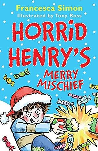 Horrid Henry's Merry Mischief (Horrid Henry) by Francesca Simon