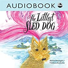 The Littlest Sled Dog Audiobook by Michael Kusugak Narrated by Heather Gould