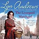 The Liverpool Matchgirl Audiobook by Lyn Andrews Narrated by Julie Maisey