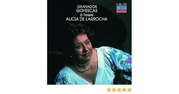 Enrique Granados, Alicia de Larrocha - Granados: Goyescas, El Pelele - Amazon.com Music