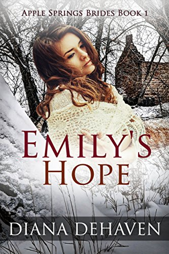 Emily's Hope: A Historical Western Romance (Apple Springs Brides Book 1) by [DeHaven, Diana]