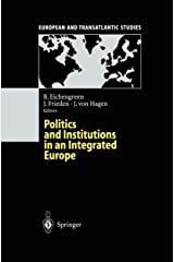 Politics and Institutions in an Integrated Europe (European and Transatlantic Studies) Kindle Edition