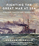 Fighting the Great War at Sea: Strategy, Tactic and Technology
