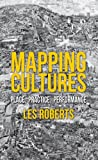 Mapping Cultures : Place, Practice, Performance, , 0230301134