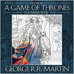 the official a game of thrones colouring book george r r martin 9780008157906 amazoncom books - Game Of Thrones Coloring Book