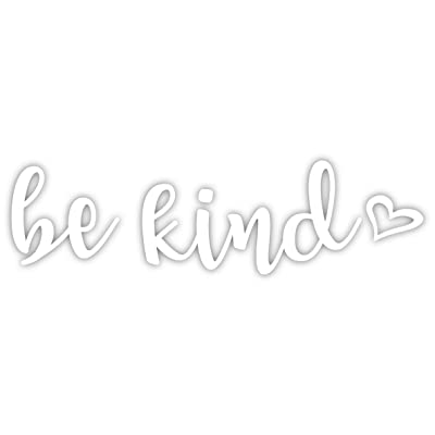 "Be Kind Vinyl Sticker Decal 7.5""x2"" (White)- Vinyl Die Cut Decal Bumper Sticker for Windows, Cars, Trucks, Laptops, Etc.: Arts, Crafts & Sewing"