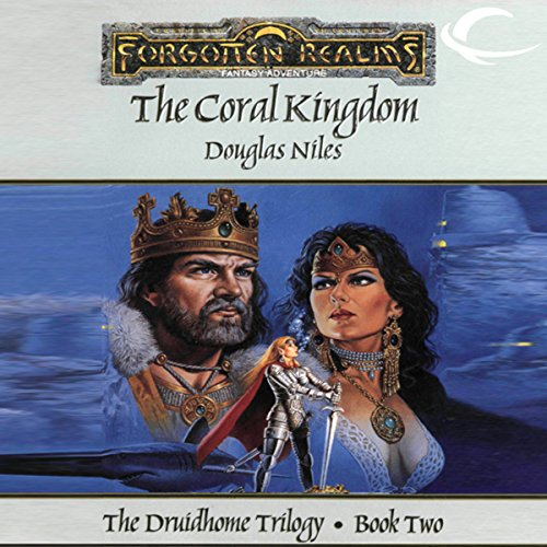 The Coral Kingdom: Forgotten Realms: Druidhome Trilogy, Book 2